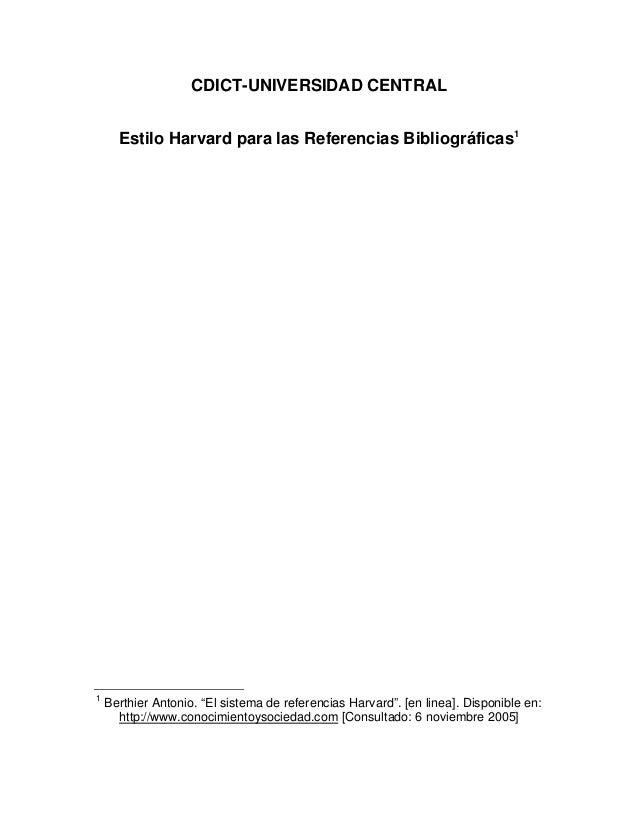 """CDICT-UNIVERSIDAD CENTRAL Estilo Harvard para las Referencias Bibliográficas1 1 Berthier Antonio. """"El sistema de referenci..."""