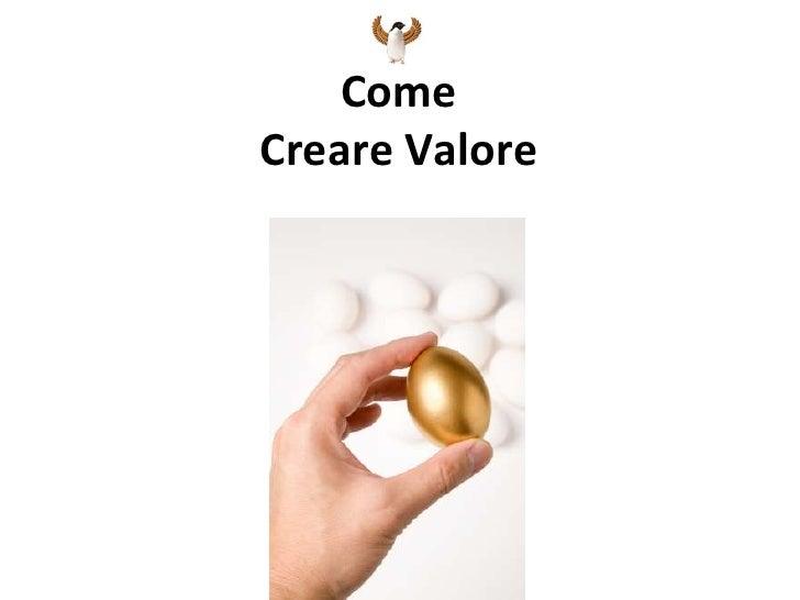 Come Creare Valore
