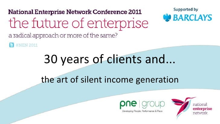 30 years of clients and...<br />the art of silent income generation<br />