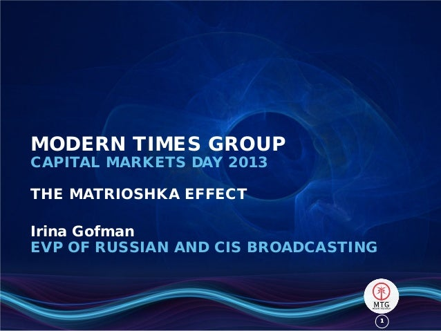 11MODERN TIMES GROUPCAPITAL MARKETS DAY 2013THE MATRIOSHKA EFFECTIrina GofmanEVP OF RUSSIAN AND CIS BROADCASTING