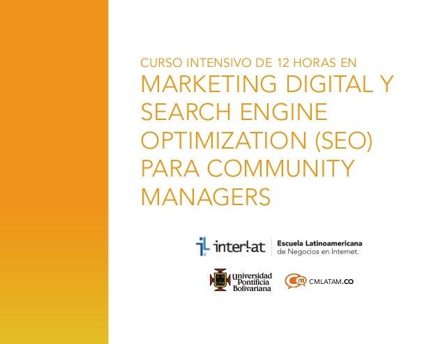 CURSO INTENSIVO DE 12 HORAS EN  Marketing Digital y Search Engine Optimization (SEO) para Community Managers  CMLATAM.CO