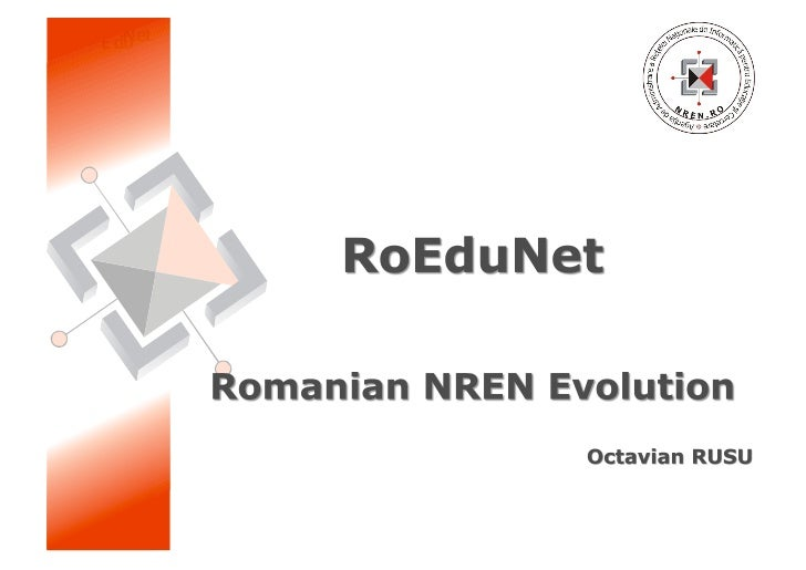    Evolution of Romanian NREN: major     milestones        Before joining GEANT        After joining GEANT        ...