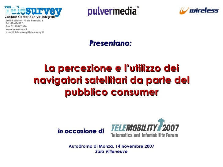 20154 Milano - Viale Pasubio, 6  Tel. 02-45467.1  Fax 02-45467.328 www.telesurvey.it  e-mail: telesurvey@telesurvey.it  La...