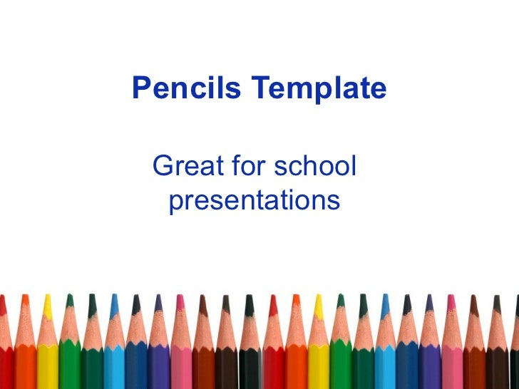 Pencils Template Great for school presentations