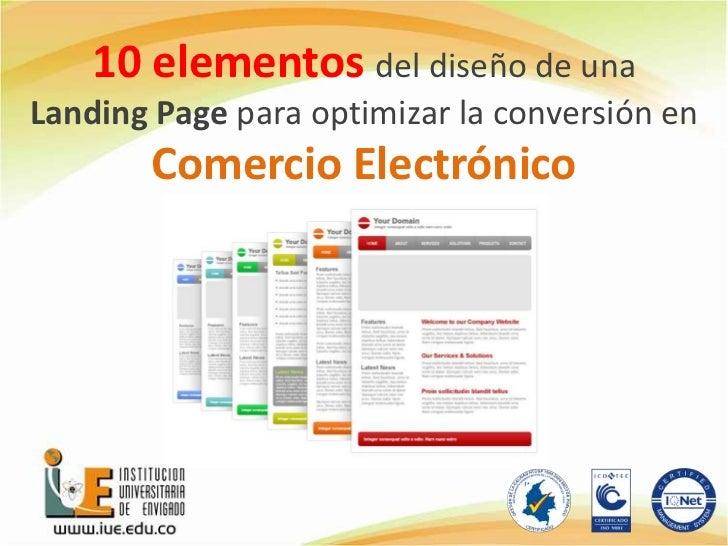 10 elementos del diseño de una <br />Landing Page para optimizar la conversión en<br />Comercio Electrónico <br />