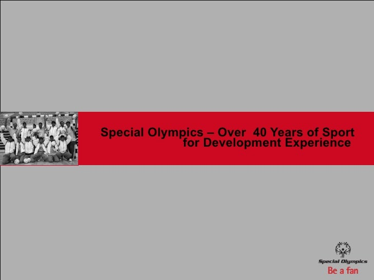 Special Olympics – Over  40 Years of Sport for Development Experience