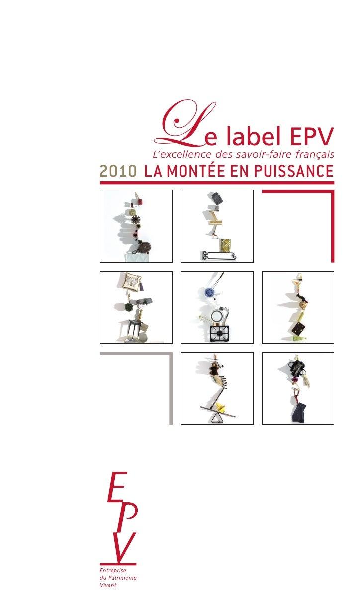 L           edes savoir-faireEPV      L'excellence                    label français2010 LA montée en puissAnce