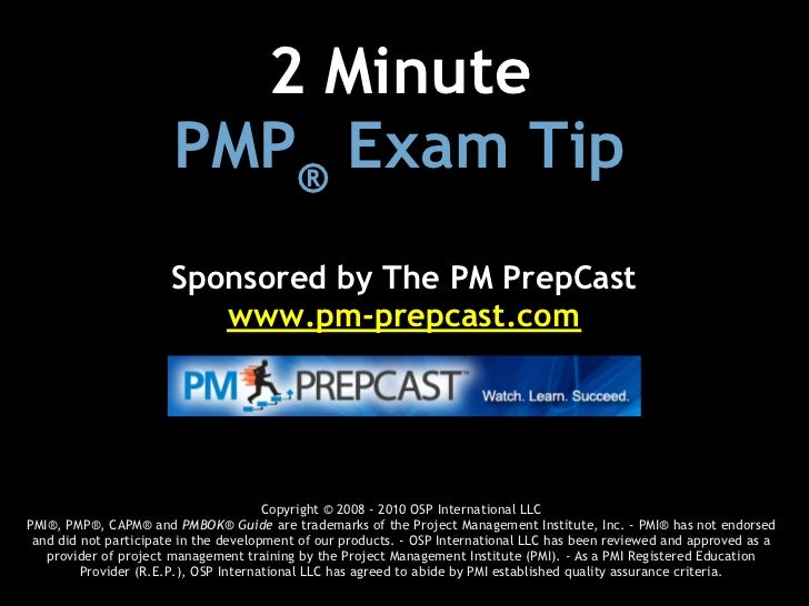 2 Minute                       PMP® Exam Tip                       Sponsored by The PM PrepCast                          ...