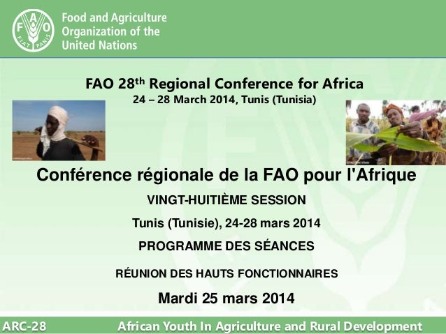 ARC-28 African Youth In Agriculture and Rural Development FAO 28th Regional Conference for Africa 24 – 28 March 2014, Tuni...