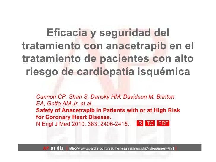 Eficacia y seguridad del tratamiento con anacetrapib en el tratamiento de pacientes con alto riesgo de cardiopatía isquémi...