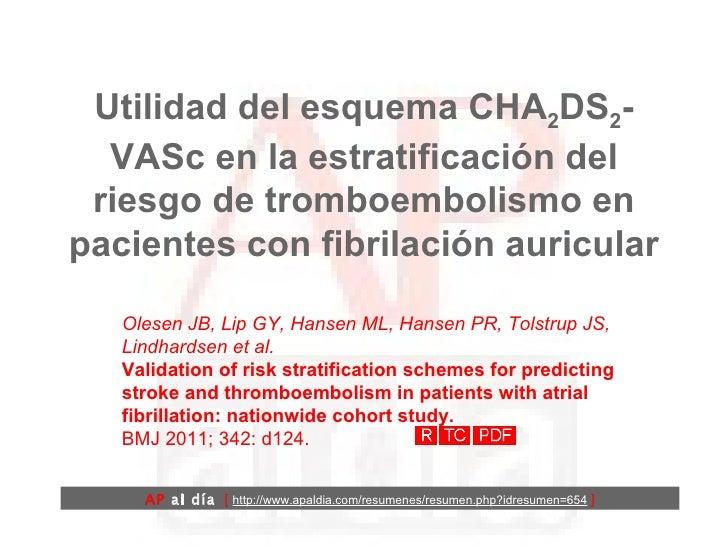 Utilidad del esquema CHA 2 DS 2 -VASc en la estratificación del riesgo de tromboembolismo en pacientes con fibrilación aur...