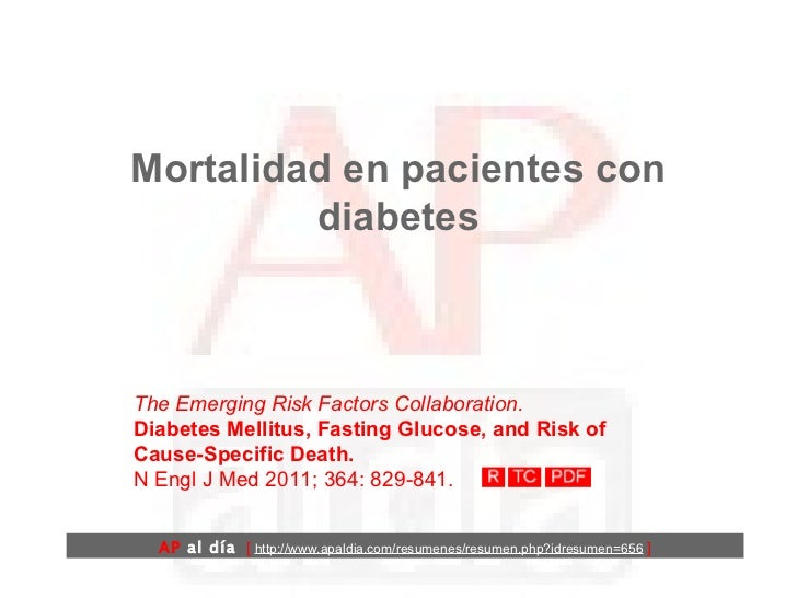 Mortalidad en pacientes con diabetes The Emerging Risk Factors Collaboration.  Diabetes Mellitus, Fasting Glucose, and Ris...