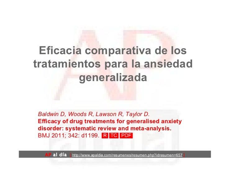 Eficacia comparativa de los tratamientos para la ansiedad generalizada Baldwin D, Woods R, Lawson R, Taylor D.  Efficacy o...