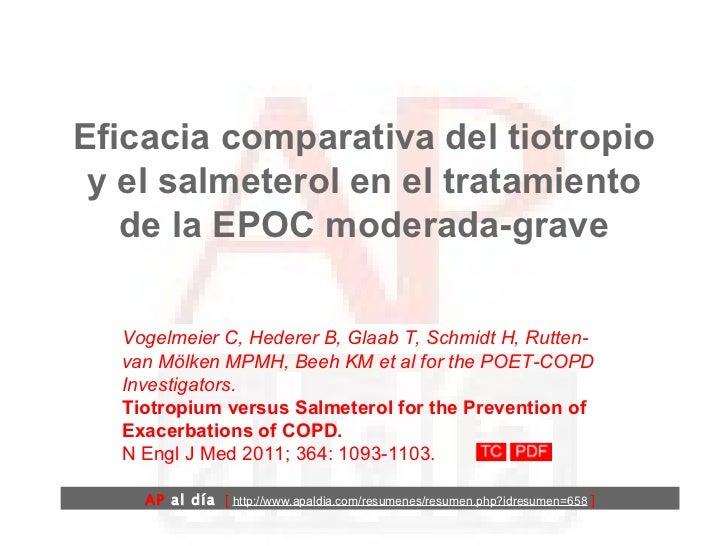 Eficacia comparativa del tiotropio y el salmeterol en el tratamiento de la EPOC moderada-grave Vogelmeier C, Hederer B, Gl...