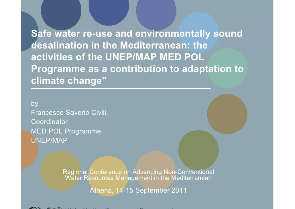 Safe water re-use and environmentally sounddesalination in the Mediterranean: theactivities of the UNEP/MAP MED POLProgram...