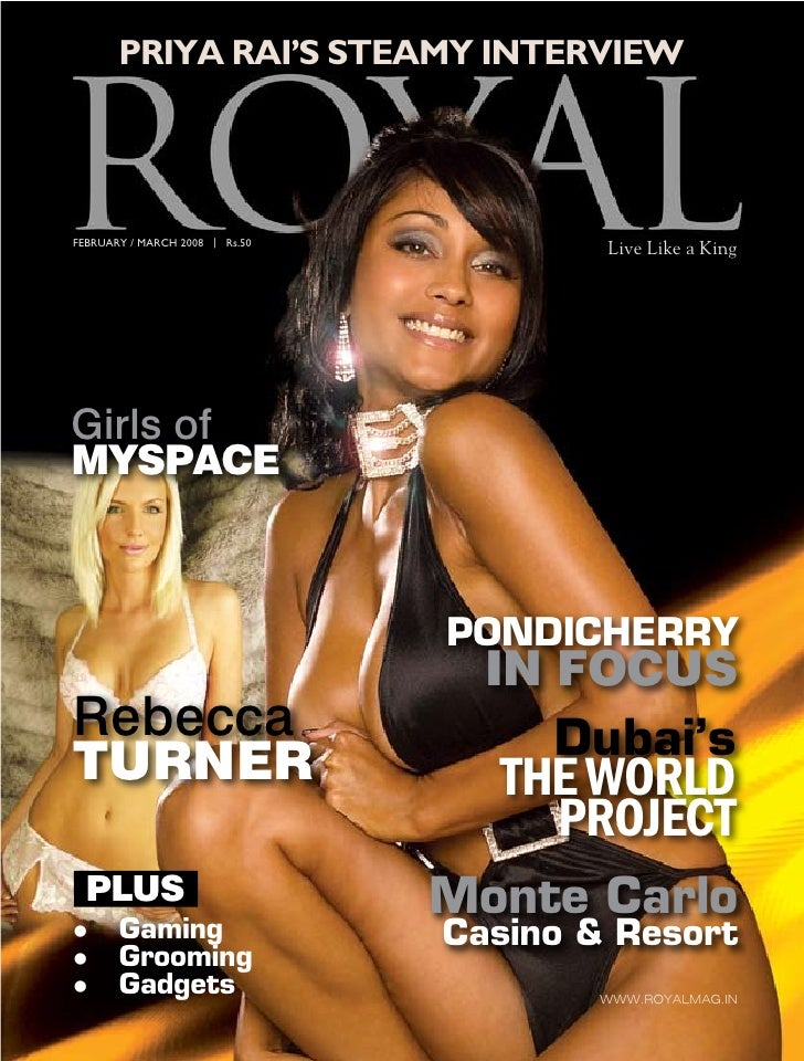 Priya rai's steamy interview     FEBRUARY / mARch 2008 | Rs.50                                         Live Like a King   ...