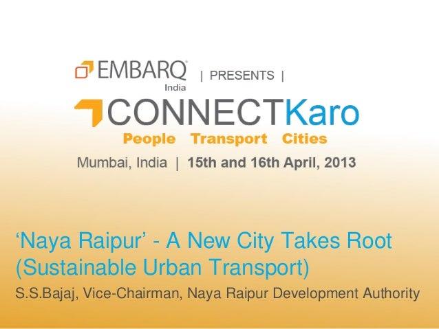 Naya Raipur - A New City Takes Root - SS Bajaj