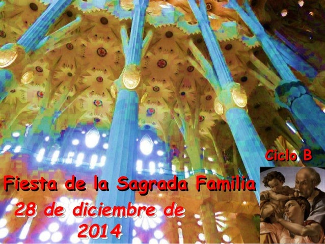 Fiesta de la Sagrada Familia  28 de diciembre de  2014  Ciclo B