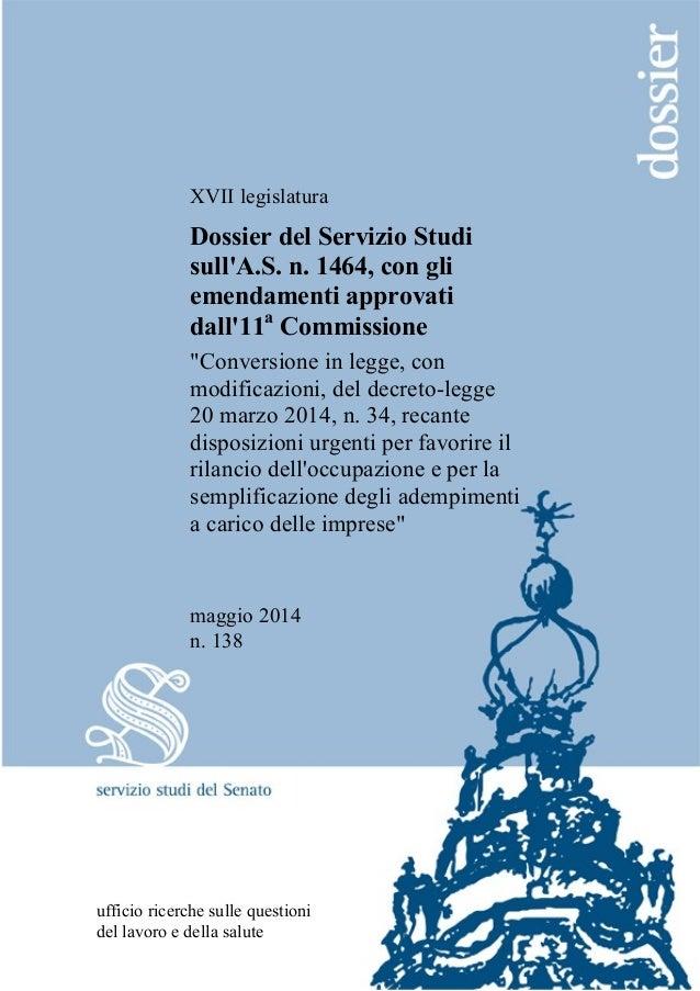 """XVII legislatura Dossier del Servizio Studi sull'A.S. n. 1464, con gli emendamenti approvati dall'11a Commissione """"Convers..."""