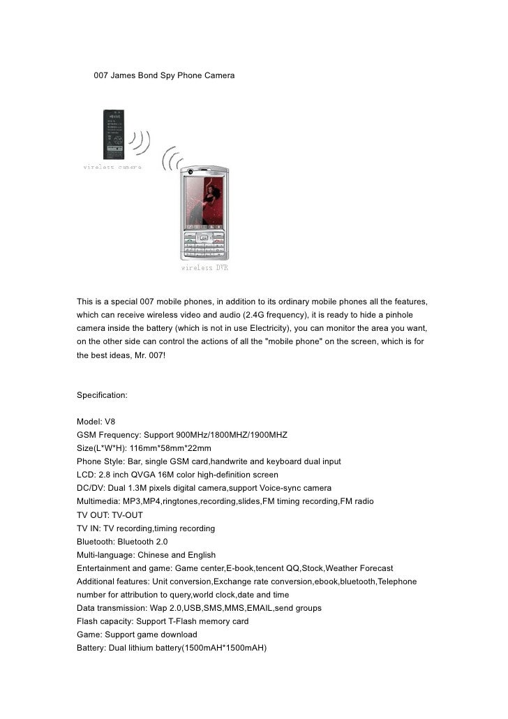 007 James Bond Spy Phone Camera     This is a special 007 mobile phones, in addition to its ordinary mobile phones all the...