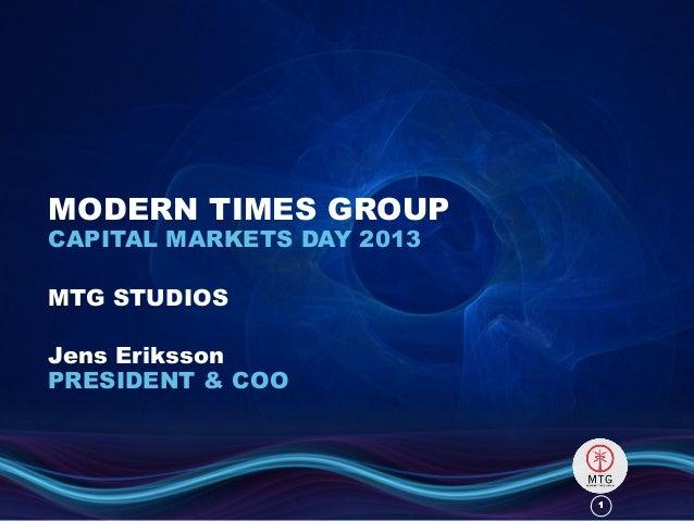 11MODERN TIMES GROUPCAPITAL MARKETS DAY 2013MTG STUDIOSJens ErikssonPRESIDENT & COO