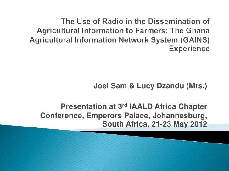 Joel Sam & Lucy Dzandu (Mrs.)     Presentation at 3rd IAALD Africa ChapterConference, Emperors Palace, Johannesburg,      ...