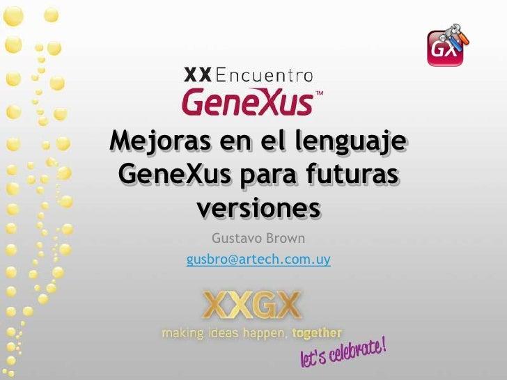 0084 mejoras en_el_lenguaje_genexus_para_futuras_versiones