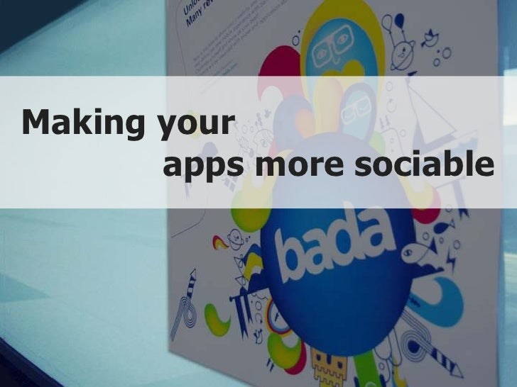 Making Your Apps More Sociable