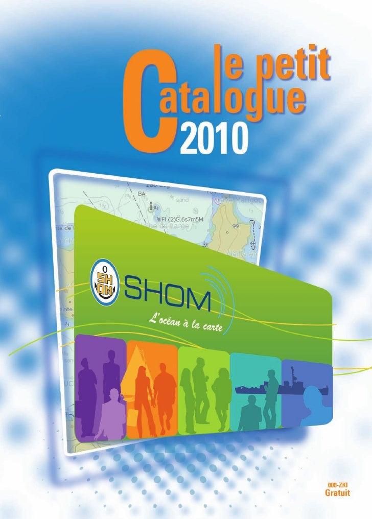 LES MISSIONS DU SHOM                                          Pour mettre à jour vos documents... consulter www.shom.fr   ...