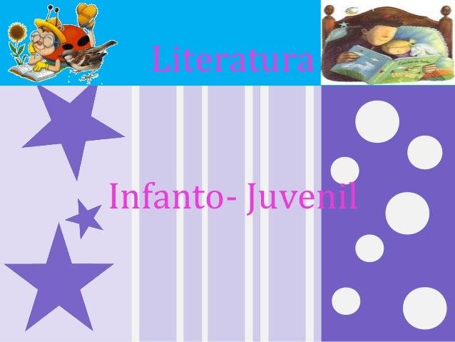 LiteraturaInfanto- Juvenil