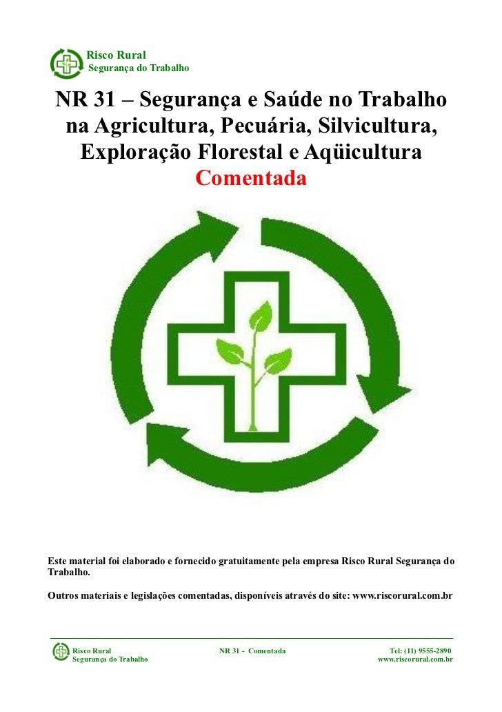 Risco Rural         Segurança do Trabalho NR 31 – Segurança e Saúde no Trabalho  na Agricultura, Pecuária, Silvicultura,  ...
