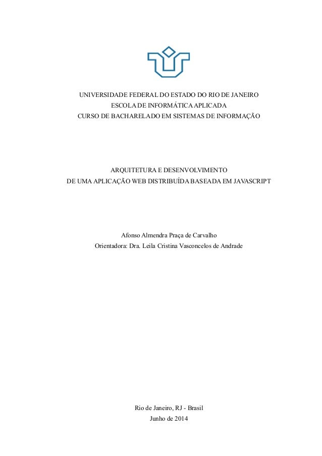 UNIVERSIDADE FEDERAL DO ESTADO DO RIO DE JANEIRO ESCOLA DE INFORMÁTICA APLICADA CURSO DE BACHARELADO EM SISTEMAS DE INFORM...