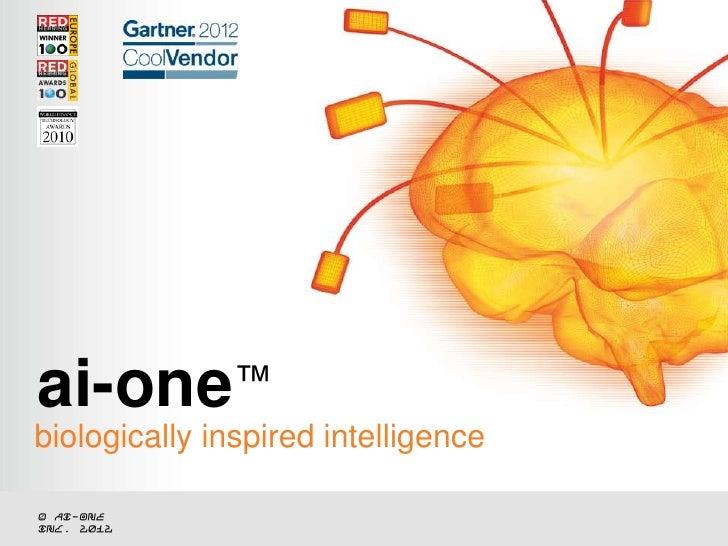 ai-one™biologically inspired intelligence© ai-oneinc. 2012