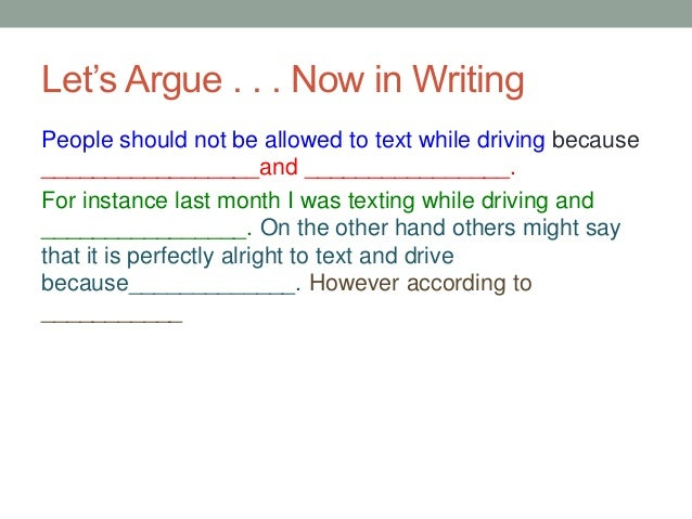 argumentative essay on driving and texting Free essay: argumentative essay many accidents are blamed on distracted driving and most of the distractions are caused by cell phone usage however, some.