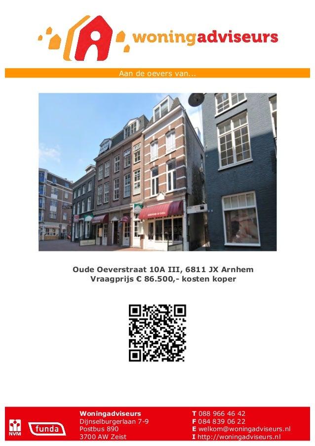 Woningadviseurs T 088 966 46 42 Dijnselburgerlaan 7-9 F 084 839 06 22 Postbus 890 E welkom@woningadviseurs.nl 3700 AW Zeis...