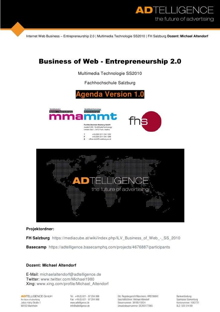 Kapitel 0 Business Of Web - Agenda Michael Altendorf FH Salzburg Multimedia Technologie SS2010 Web Business