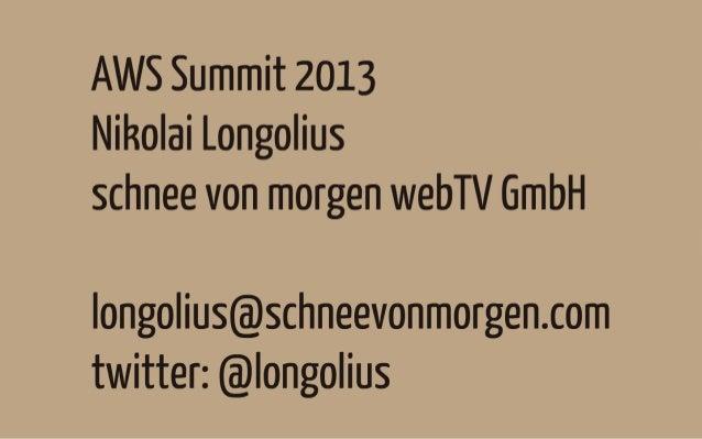 AWS Summit Berlin 2013 - Keynote - Schnee von Morgen