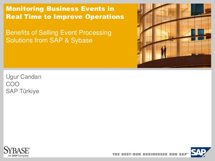 Monitoring Business Events in Real Time to Improve OperationsBenefits of Selling Event Processing Solutions from SAP & Syb...