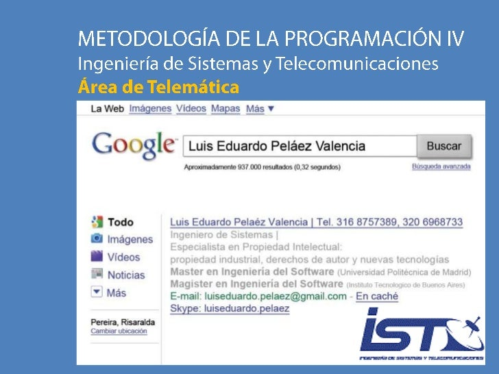 METODOLOGÍA DE LA PROGRAMACIÓN IV<br />Ingeniería de Sistemas y Telecomunicaciones<br />Área de Telemática<br />