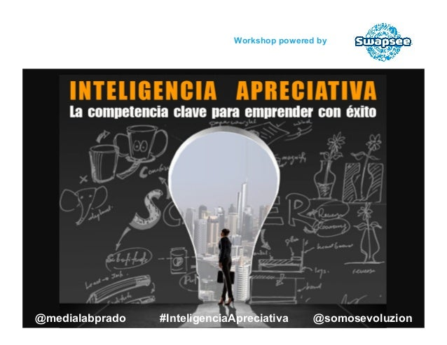 Swapsee Workshop: Desarrollo de la Inteligencia Apreciativa