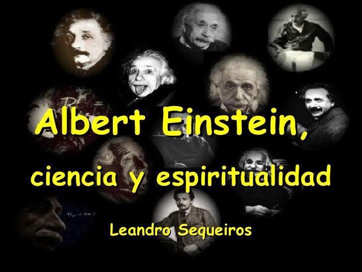 .Albert Einstein,ciencia y espiritualidad      Leandro Sequeiros