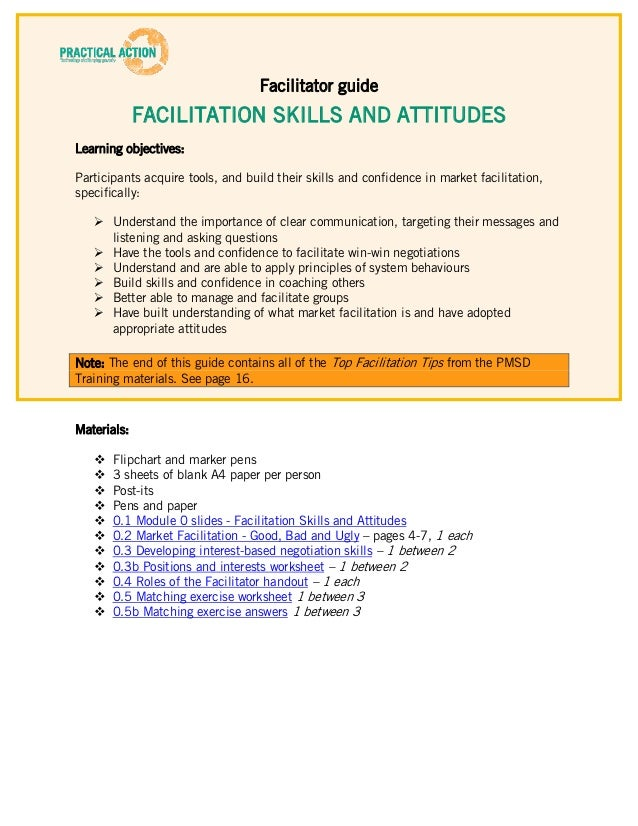 Facilitator guide             FACILITATION SKILLS AND ATTITUDESLearning objectives:Participants acquire tools, and build t...