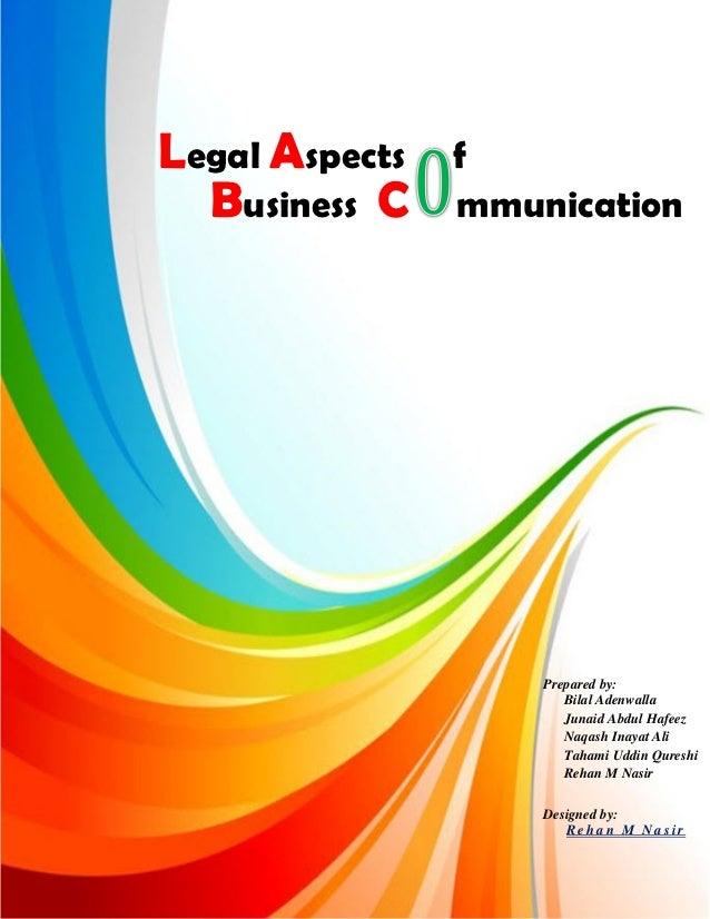Legal Aspects   f  Business C    mmunication                    Prepared by:                       Bilal Adenwalla        ...