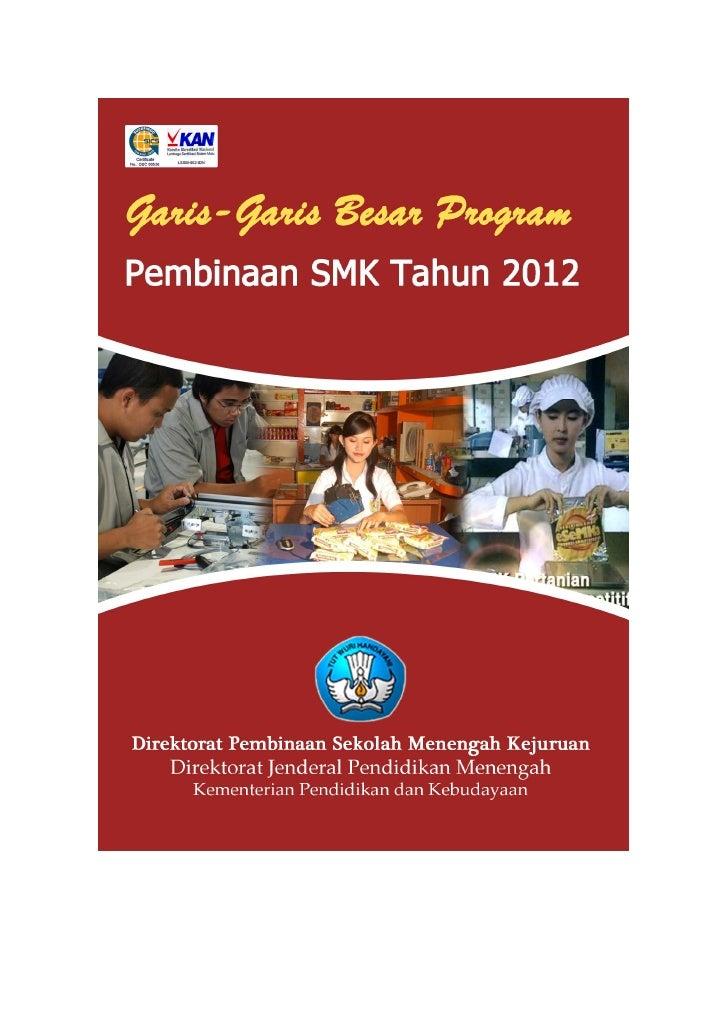 KATA PENGANTARGaris-garis Besar Program Pembinaan SMK Tahun 2012 memuatKebijakan Umum Direktorat Pembinaan SMK Tahun 2012,...