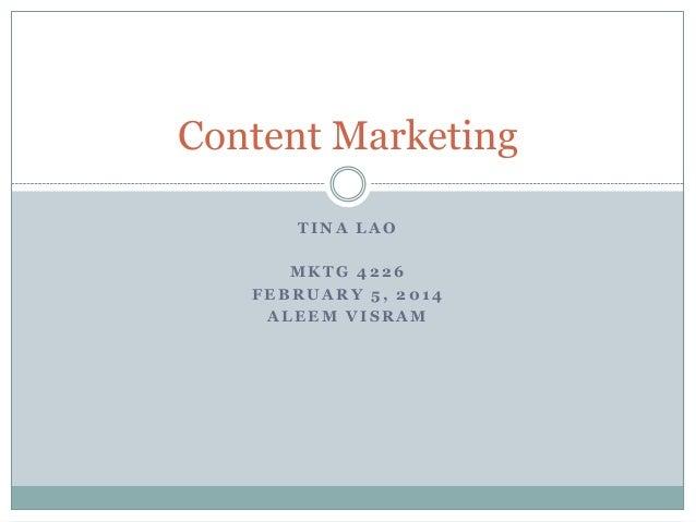 Content Marketing TINA LAO MKTG 4226 FEBRUARY 5, 2014 ALEEM VISRAM