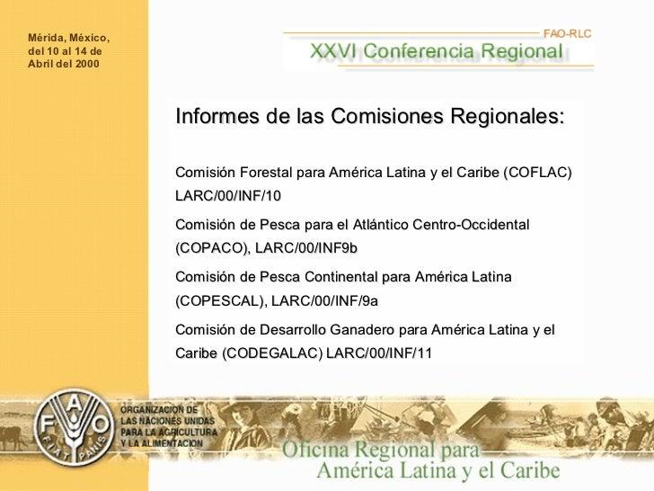 Informes de las Comisiones Regionales: Comisión Forestal para América Latina y el Caribe (COFLAC) LARC/00/INF/10 Comisión ...