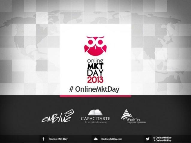 Julian M Drault - Presentacion - Online Marketing Day 2013