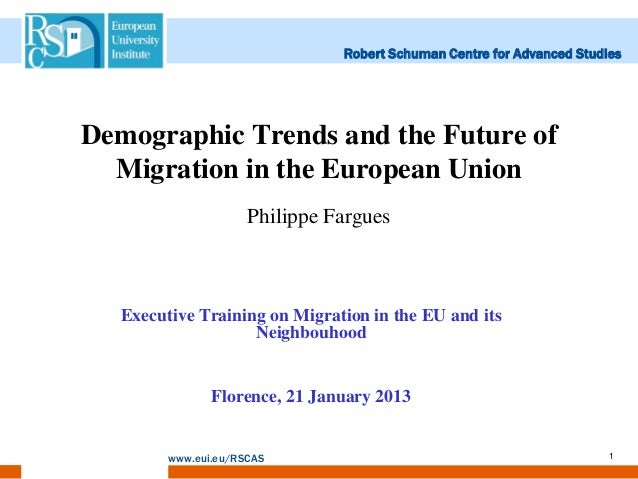 Robert Schuman Centre for Advanced StudiesDemographic Trends and the Future of  Migration in the European Union           ...