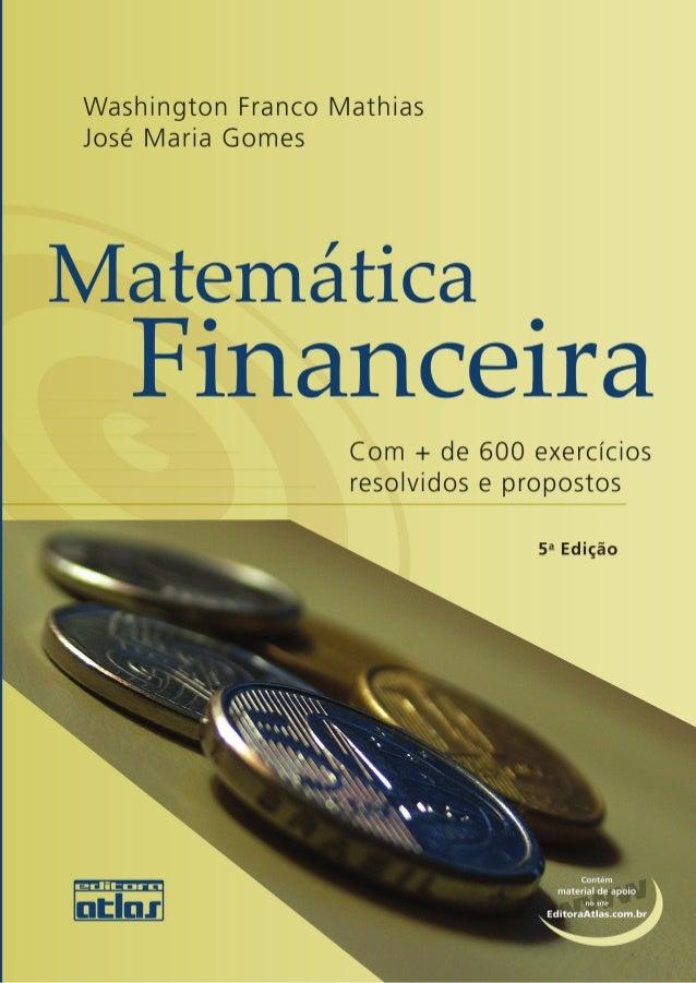 Washington Franco Mathias José Maria Gomes Matemática Financeira Com + de 600 exercícios resolvidos e propostos Material d...