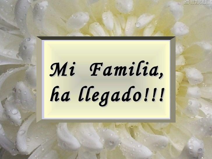 00 Mi Familia Ha Llegado!!!